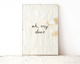 Wall Print, Poster, Sign - oh my deer