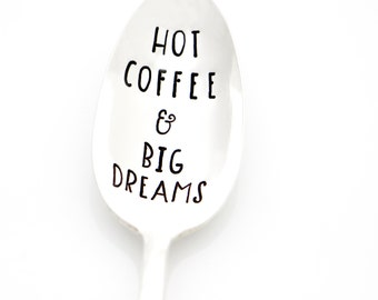 Hot Coffee & Big Dreams. Hand Stamped Spoon for motivational gift. Fueled by Coffee and Dreams. Original Milk and Honey Design.