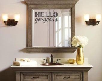 Hello Gorgeous Mirror Decal Bathroom Vinyl