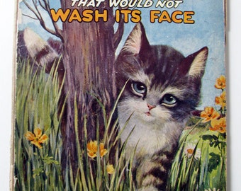 Little Kitten Who Would Not Wash Its Face, 1922, Vintage First Edition, Absolutely Charming!  Edna Groff Heihl