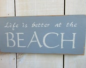Handmade Sign - Life Is better at the beach, Beach Decor, Beach House, Hand Painted Sign