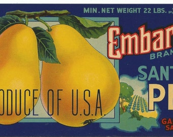Vintage Embaracadero Santa Clara California Pears Fruit Crate Label