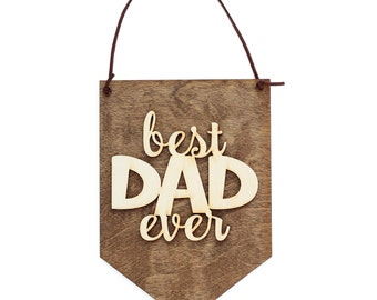 Best Dad Ever - Father's Day Gift - Gift for Dad - Office Decor - Office Wall Hangings - Gift for Men - Gift for Husband - New Dad Gift Idea