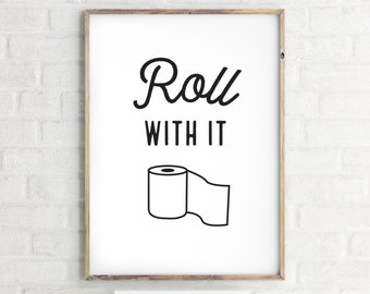 Roll With It - Funny Bathroom Wall Art - Bathroom Wall Decor -Black and White Toilet Roll - Instant Download Wall Art - Print at Home