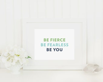 Be Fierce Be Fearless Be You Green Mint Navy Blue Inspirational Quote Art Print Nursery Baby Love Home Decor Office Decor