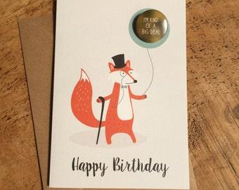 Happy Birthday Card / Foxy Birthday Card / Dapper Fox / Badge card / I'm kind of a big deal