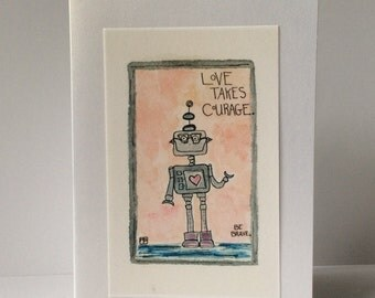 Love Takes Courage - Be Brave - Robot Card - Blank Card