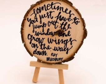 Grow Wings   Hand Lettered Wood Slice & Easel
