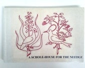 A Schole-House for the Needle - Reproduced 17th Century Embroidery and Lacemaking Book