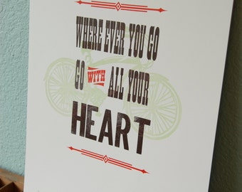 Where Ever You Go, Go With All Your Heart Letterpress Print