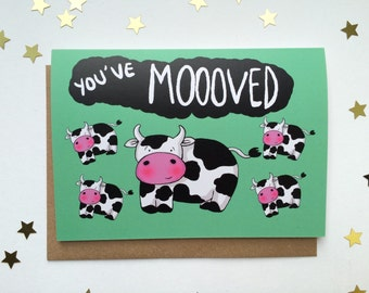 You've Moooved! Funny Pun New Home Card, Moving House Best Friend Card, New House Card, Illustrated Cow Card