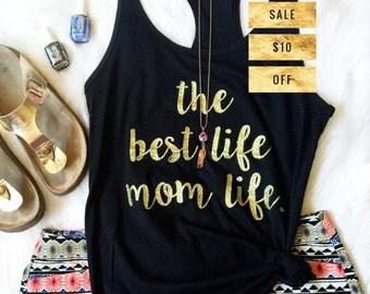 SALE * Mom Life is the Best Life Tank, #Momlife Racerback, Best Life Ever, Mom Life Tank Top, The Best Life Mom Life, Motherhood, Pregnancy