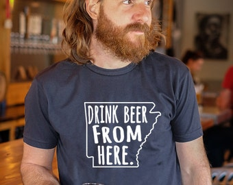 Craft Beer Arkansas- AR- Drink Beer From Here shirt