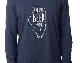 Craft Beer Illinois- IL- Drink Beer From Here™ Long Sleeve Shirt