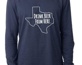 Craft Beer Texas- TX- Drink Beer From Here™ Long Sleeve Shirt