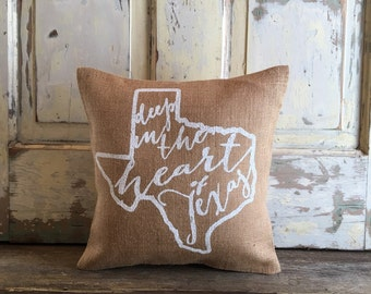 Burlap Pillow- Deep in the Heart of Texas pillow | Texas pillow | Mother's Day gift | Graduation Gift