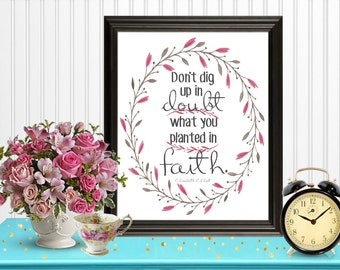 """Watercolor Quote """"Don't Dig Up in Doubt"""" Faith Art Print... Wall Art, Room Decor, Interior Design, Digital Printable 8x10...Instant Download"""