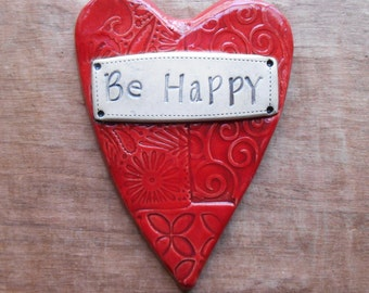 """Red Heart Ceramic Wall Plaque """"Be Happy""""; Inspirational Plaque; Motivational Saying; Valentine's Day Gift; Valentine Heart; Happiness"""