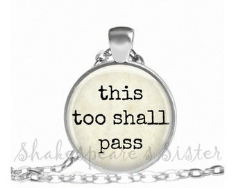 This Too Shall Pass - Inspirational Necklace - Spiritual Jewelry - Positive Energy - Pendant Necklace