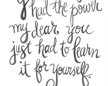 You've Always Had the Power My Dear, You Just Had To Learn It For Yourself Glinda the Good Witch Frank L. Baum Handlettered Quote Print