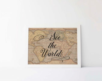 World Map art Printable, See The World, Vintage Map, Wanderlust Print, Instant Download, Travel Quote, Travel Inspiration, Wanderlust