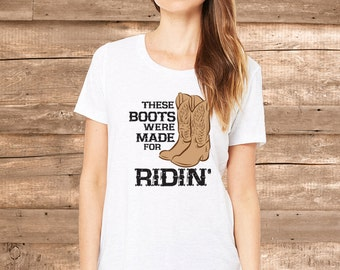 These Boots Were Made for Ridin' Western Tee Natural 100% Organic Cotton, Womens Ladies Horse Equestrian Clothing Horse Shirt Riding Country