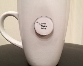 Quote | Mug | Magnet | AbsoF*Lutely - Mature