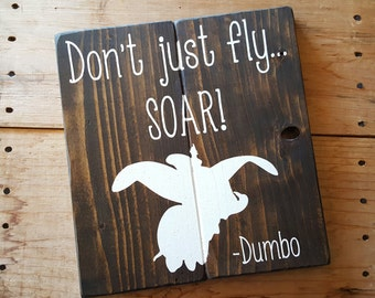 Rustic Signs Don't just fly... SOAR dumbo sign. Kid decor sign. Kid room decor. Dumbo sign. SOAR sign.