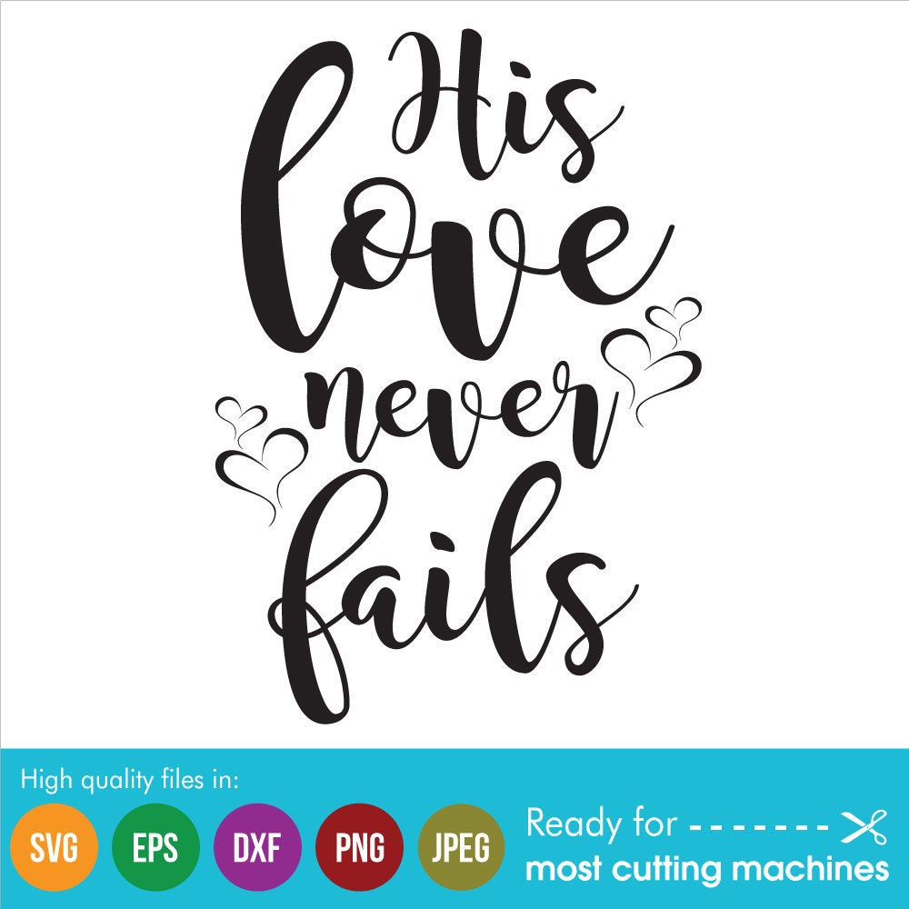 Download His Love Never Fails SVG DXF EPS Cut file Printable