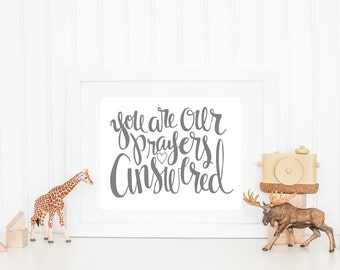 Nursery Printable // You Are Our Prayers Answered // Typography Print // Hand-Lettering // Digital Download