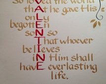 Custom Calligraphy, Valentines Gift, Religious Valentine, Christian Valentine Gift,  John 3:16,  11 x 14 inch Colors of Your Choice