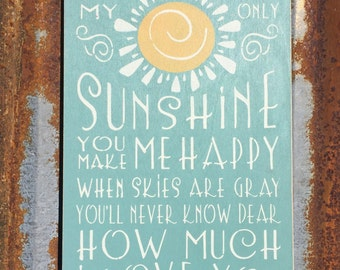 You Are My Sunshine, My Only Sunshine... - Handmade Wood Sign.