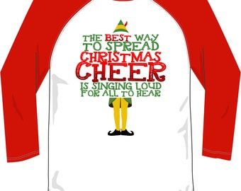 The Best Way to Spread Christmas Cheer is Singing Loud for all to hear Raglan Christmas Party shirt tee Funny t-shirt DT-647