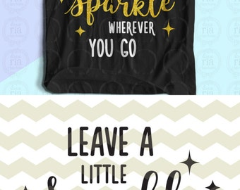 Leave a little sparkle wherever you go girls baby quote digital cutting files, SVG, DXF, studio3 for cricut, silhouette cameo vinyl, decals