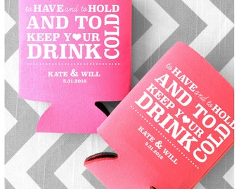 To Have and To Hold Wedding Can Coolers - Free Shipping on all Custom Can Coolers and Wedding Favors (1)