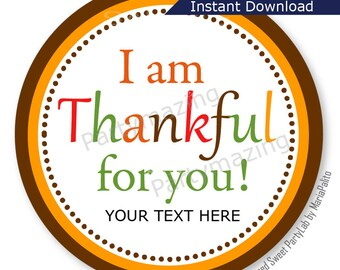 Editable Thanksgiving Tags, Printable Personalized Diy Tags, I Am Thankful For You Tags, Stickers, Gift Tags, Cupcake Toppers, D121