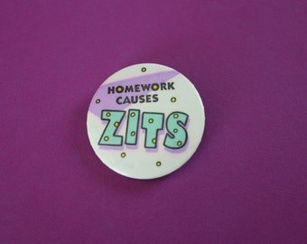 80's Homework Causes Zits Button Pin