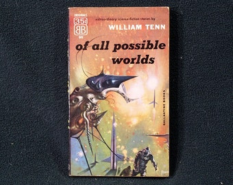 Of All Possible Worlds by William Tenn Vintage Ballantine Science Fiction #99 1955 1st Printing Nice!