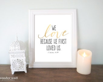 We Love Because He First Loved Us 8x10 PRINTABLE Home Decor