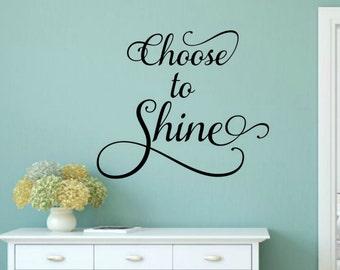 Choose To Shine Wall Decal Inspirational Decals Motivational Decals Office Wall Decal Office Wall Decor Bathroom Decal Girls Room Decal