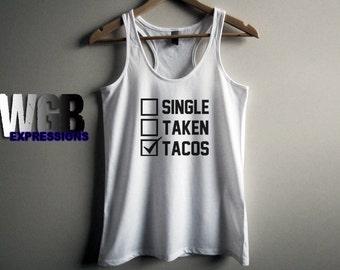 Single Taken Tacos tank top shirt women ladies fashion