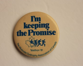 Muscular Dystrophy Telethon 1981 pin back - charity fundraiser pin back - I'm keeping the promise