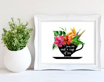 Tea print, floral tea print, tea quote, floral tea, tea wall art, you me and a cup of tea,floral cup art, tea printable
