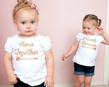 twin girl outfit twin girl outfits twin girl bodysuit twin girl shirts born together friends forever matching twin outfits twin girl clothes