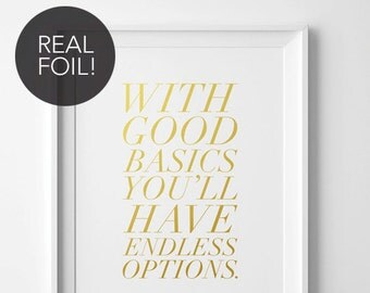 With Good Basics You'll Have Endless Options, Real Foil Print, Poster, Quote, Gold Foil Print, Foil Print, Typography Print, Typography