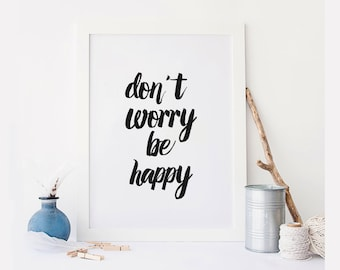 "Motivational Gifts ""Don't worry be happy"" Black and white art Home decor Bedroom art Typograpy quote Wall artwork Relax quote"