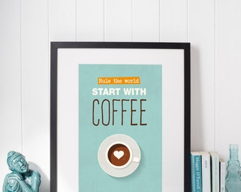 Coffee Poster | Coffee Quote | Coffee Art | Coffee Printable | Rule the World, Start with Coffee | Funny Coffee Quote | INSTANT DOWNLOAD
