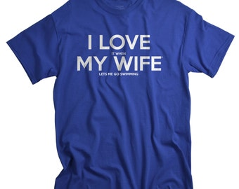 Birthday Gifts for Husband - Birthday Shirt - I Love It When My Wife Shirts for Men - Swimming Shirts Gifts for Swimmers - Swim Shirt