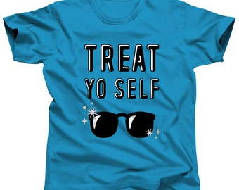 Treat Yo Self Shirt - Parks and Recreation - Parks and Rec - Treat Yourself - Tom Haverford - Aziz Ansar - Treat Your Self - Leslie Knope