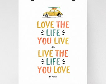 Bob Marley quote art, Love the Life you Live, Live the Life you Love, inspirational quote, surf art, song lyric art, typography art